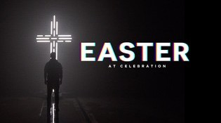 Easter at Celebration 2018